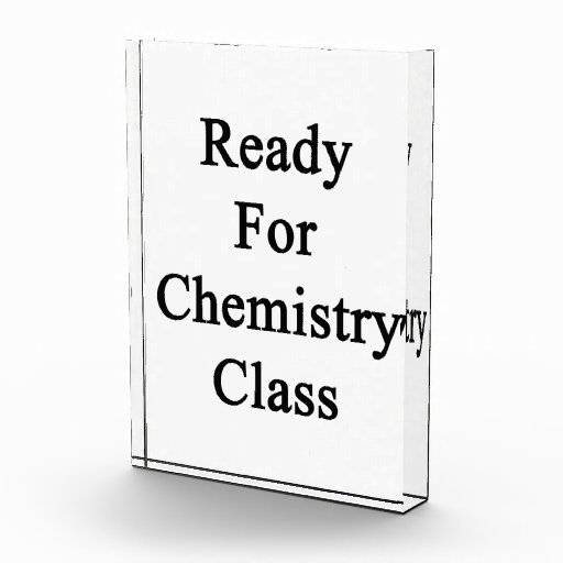 Ready For Chemistry Class Acrylic Award