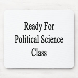 Ready For Political Science Class Mousepad