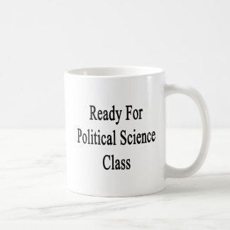 Ready For Political Science Class Coffee Mug