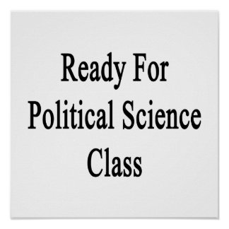 Ready For Political Science Class Posters