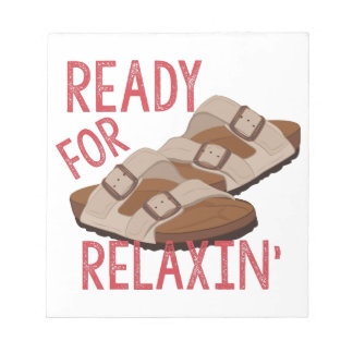 Ready For Relaxin Notepad
