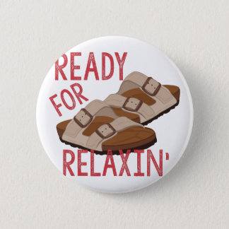 Ready For Relaxin Pinback Button