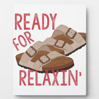 Ready For Relaxin Plaque