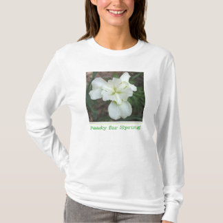 Ready for Spring! T-Shirt