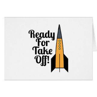 Ready For Take Off! Greeting Card