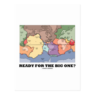 Ready For The Big One? (Plate Tectonics) Post Card