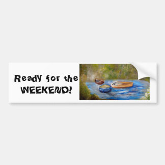 READY FOR THE WEEKEND Hideaway Nook Bumper Sticker
