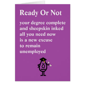 Ready Or Not - a funny graduation poem Greeting Card