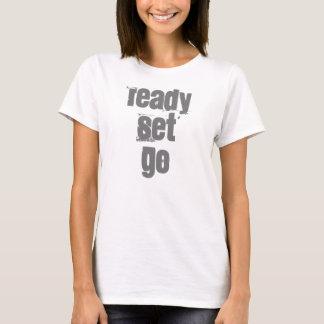 Ready Set Go T-Shirt