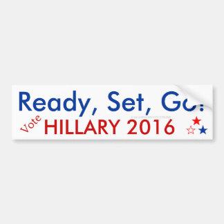 Ready, Set, Go! Vote Hillary 2016 Bumper Sticker Bumper Stickers
