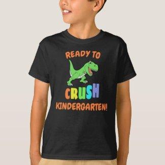 Ready To Crush Kindergarten T-shirt Dinosaur