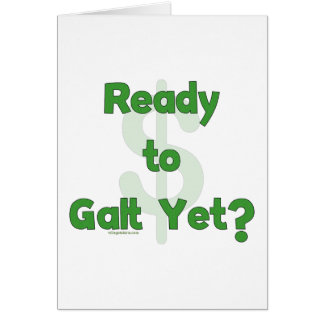 Ready To Galt Yet Card
