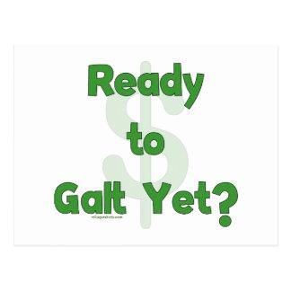 Ready To Galt Yet Postcard