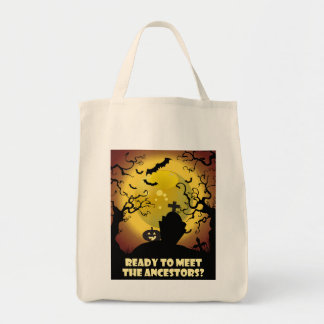 Ready To Meet The Ancestors? Grocery Tote Bag
