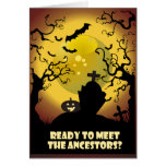 Ready To Meet The Ancestors? Greeting Cards