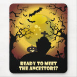 Ready To Meet The Ancestors? Mouse Pad