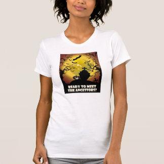 Ready To Meet The Ancestors T Shirts