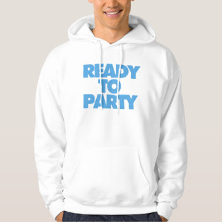 Ready To Party Hoodie