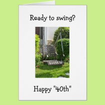 "READY TO ""SWING"" ON YOUR ""40th"" BIRTHDAY Card"