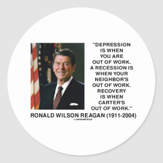 Reagan Depression Work Recession Recovery Carter Round Stickers