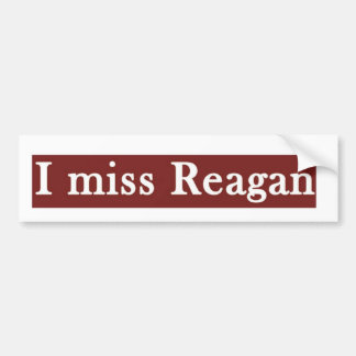 Reagan ' I MISS REAGAN' Bumper Sticker