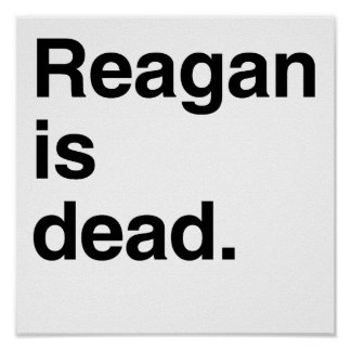 Reagan is dead.png posters