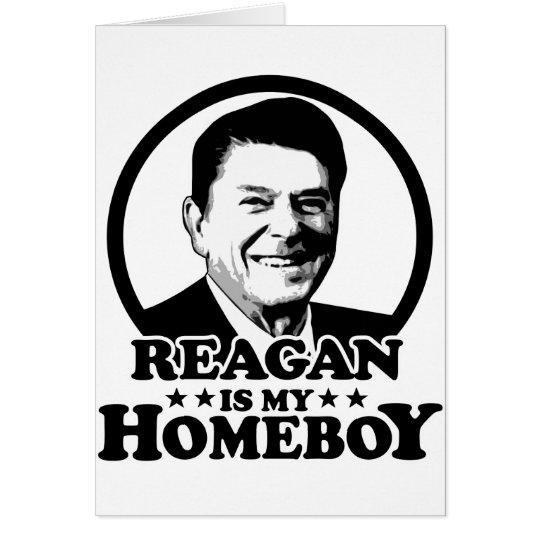 Reagan Is My Homeboy Card