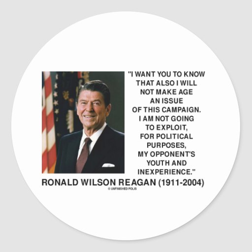 Reagan Not Make Age An Issue Campaign Youth Quote Stickers