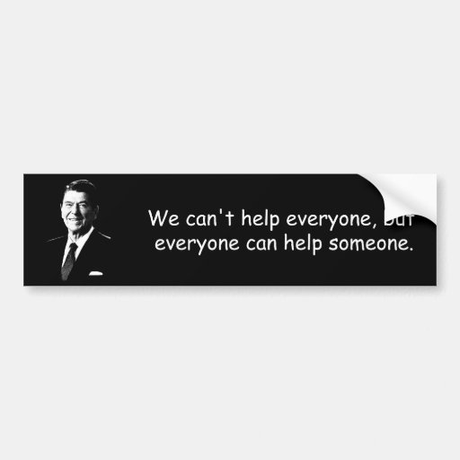 Reagan on Help and charity Car Bumper Sticker