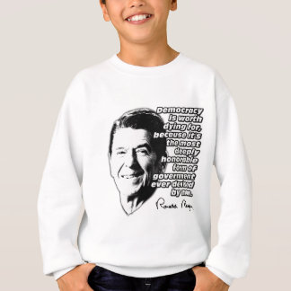 Reagan Quote Democracy Sweatshirt