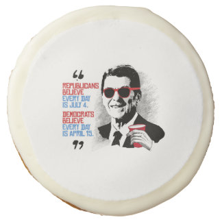 Reagan Quote - Every day is April Sugar Cookie