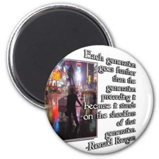 REAGAN QUOTE - INSPIRATIONAL - STANDS ON SHOULDERS 2 INCH ROUND MAGNET