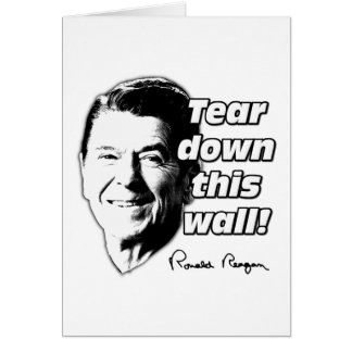 Reagan Quote Tear Down This Wall Greeting Card