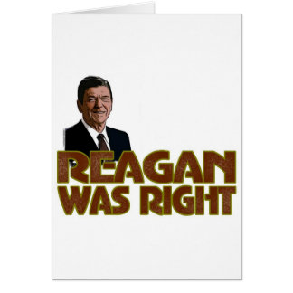 Reagan Was Right Card