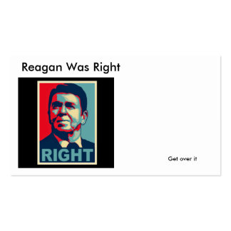 Reagan Was Right, Get over it Business Card