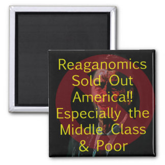 Reaganomics Sold Out America Magnet