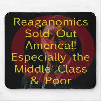 Reaganomics Sold Out America Mouse Pad