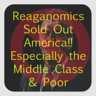 Reaganomics Sold Out America Square Stickers
