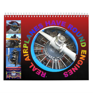 Real Airplanes Have Round Engines 2013 Calendar
