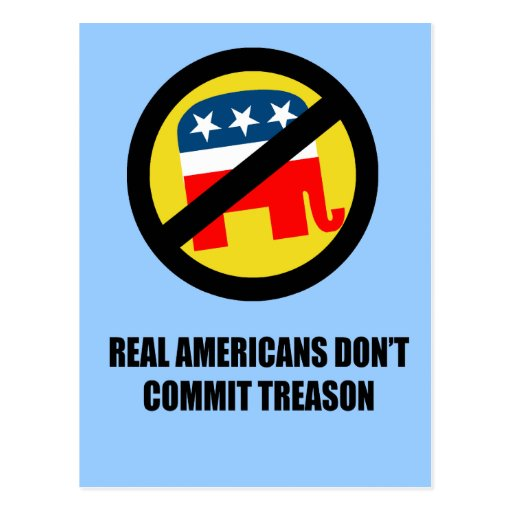 Real Americans don't commit treason Postcard