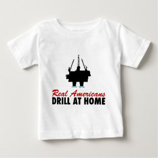 Real Americans Drill At Home Baby T-Shirt
