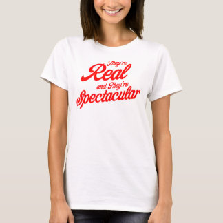 Real and Spectacular T-Shirt