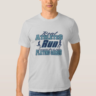 Real Athletes Run T Shirt