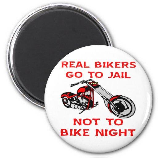 Real Bikers Go To Jail Not To Bike Night Fridge Magnets
