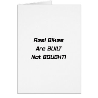 Real Bikes Are Built Not Bought Card
