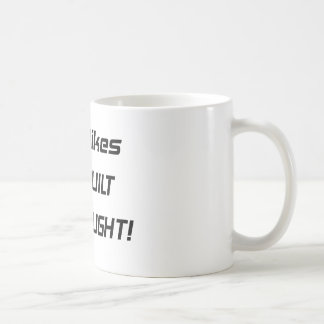 Real Bikes Are Built Not Bought Coffee Mug