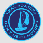 Real Boaters Don't Need Motors Round Stickers
