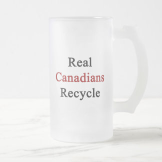 Real Canadians Recycle Frosted Glass Beer Mug