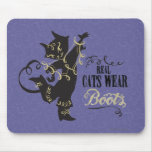 Real Cats Wear Boots Mouse Pads
