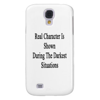 Real Character Is Shown During The Darkest Situati Galaxy S4 Cover